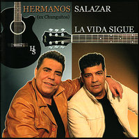 La Vida Sigue — Hermanos Salazar
