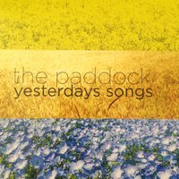 Yesterdays Songs — Stephen Richards, The Paddock