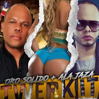 Twerk It — Oro Solido, Ala Jaza