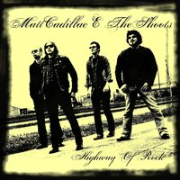 Highway of Rock — Matt Cadillac & The Shoots