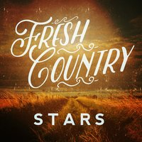 Fresh Country Stars — Country Pop All-Stars, Modern Country Heroes, New Country Collective, New Country Collective|Country Pop All-Stars|Modern Country Heroes
