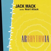 Arrhythmia — Jack Mack & The Heart Attack