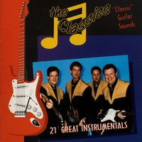 21 Great Guitar Instrumentals — The Classics