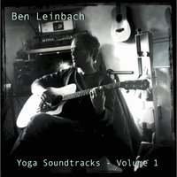 Yoga Soundtracks, Volume 1 — Ben Leinbach