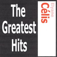 Elyane Célis - The Greatest Hits — Elyane Celis