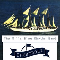 Dreamboat — The Mills Blue Rhythm Band, Chuck Richards