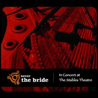 In Concert At the Stables Theatre — Never The Bride