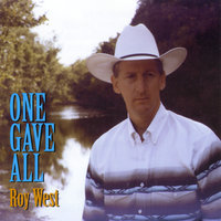 One Gave All — Roy West