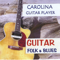 Guitar Folk & Blues — Carolina Guitar Player