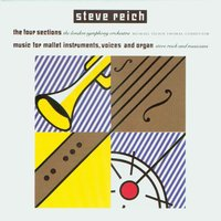 The Four Sections / Music for Mallet Instruments, Voices and Organ — Steve Reich & Michael Tilson Thomas & London Symphony Orchestra (LSO)