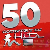 50 Country DJ Hits — The Country Music Crew