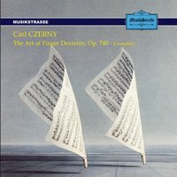 Carl Czerny : The Art of Finger Dexterity, Op. 740 — Maria Mosca, Vittorio Bresciani, Stefania Cafaro, Francesco Caramiello, Карл Черни