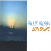 SON SHINE — Willie Wilson