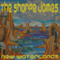 New Waterlands — The Sharpe James