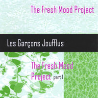 The Fresh Mood Project Part 1 — Les Garçons Joufflus
