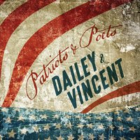 Patriots and Poets — Dailey & Vincent