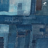 Measures — Nostalgia 77, The Monster, Nostalgia 77, The Monster