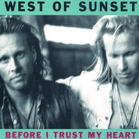 Before I Trust My Heart — West Of Sunset