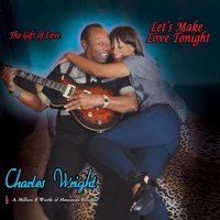 Lets Make Love Tonight — Charles Wright