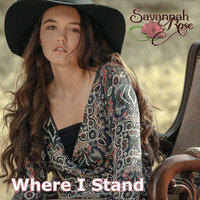 Where I Stand — Savannah Rose