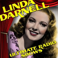 Ultimate Radio Shows — Linda Darnell