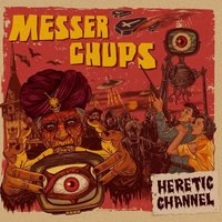 Heretic Channel — Messer Chups
