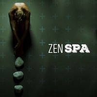 Zen Spa — Spa, Spa & Spa, Best Relaxing Spa Music, Best Relaxing Spa Music, Spa & Spa, Spa