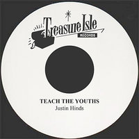 Teach The Youths — Justin Hinds