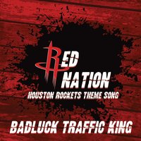 Red Nation (Houston Rockets Theme Song) — Badluck Traffic King