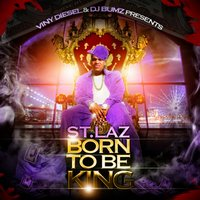 Born to Be King — St. Laz