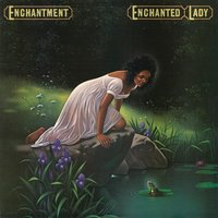 Enchanted Lady — Enchantment