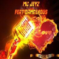Love — Dangerous, Mc jeyz