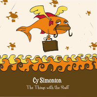 The Things with the Stuff — Cy Simonton