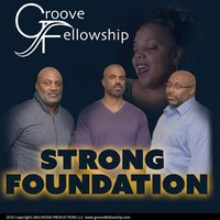 Strong Foundation — Groove Fellowship