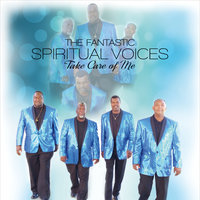 Take Care of Me — The Fantastic Spiritual Voices