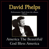 America the Beautiful / God Bless America Performance Tracks — David Phelps