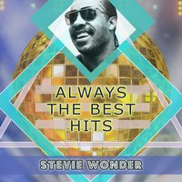 Always The Best Hits — Stevie Wonder