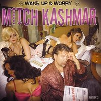 Wake Up & Worry — Mitch Kashmar