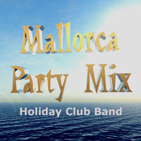 Mallorca Party Mix — Holiday Club Band