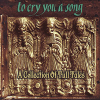 To Cry You a Song: A Collection of Tull Tales — сборник