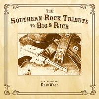The Southern Rock Tribute to Big & Rich performed by Dead Wood — CMH Southern Rock, Dead Wood
