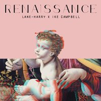 Renaissance — Lane-Harry & Ike Campbell