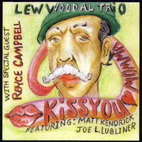 Kiss You Momma (feat. Matt Kendrick & Joel Lubliner) — Lew Woodall Trio