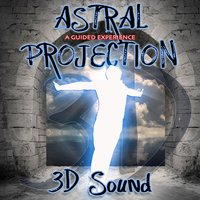 3d Sound Astral Projection a Guided Experience — Paul Santisi