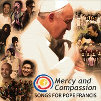 Mercy and Compassion: Songs for Pope Francis — сборник