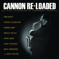 Cannon Re-Loaded: An All-Star Celebration Of Cannonball Adderley — Tom Scott and Special Guests
