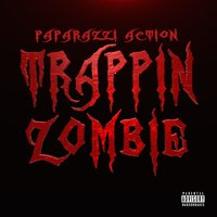 Trappin Zombie — Paparazzi Action
