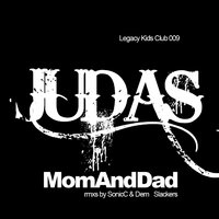 Judas — Mom & Dad