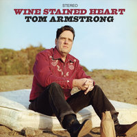 Wine Stained Heart — Tom Armstrong