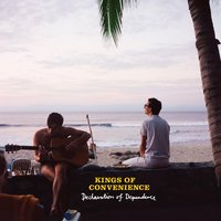 Declaration Of Dependence — Kings Of Convenience